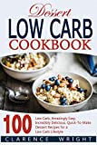 Low Carb: The Beginner's Guide For Low Carb Diet: 100 Low Carb Dessert Recipes (English Edition)