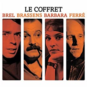 Le Coffret Brel, Brassens, Barbara, Ferr�