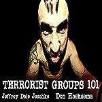 Terrorist Groups 101 | Jeffrey Jeschke