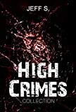 img - for Mystery, Thriller & Suspense: High Crimes Murder: Legal( Conspiracies SPECIAL FREE BOOK INCLUDED) ((mystery, suspense series of mystery, thriller, suspense Thriller Mystery, crime and murder)) book / textbook / text book