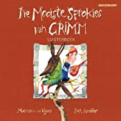 Die mooiste sprokies van Grimm [The Best Fairy Tales of Grimm] | [Marita Van der Vyver]