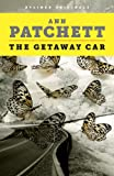 Image of The Getaway Car: A Practical Memoir About Writing and Life (Kindle Single)
