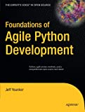 Foundations of Agile Python Development (Expert's Voice in Open Source)