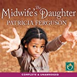 The Midwife's Daughter | Patricia Ferguson