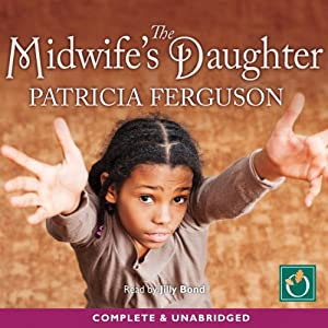 The Midwife's Daughter | [Patricia Ferguson]