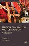 img - for Religion, Consumerism and Sustainability: Paradise Lost? (Consumption and Public Life) book / textbook / text book