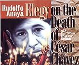 An Elegy on the Death of Cesar Chavez (0938317512) by Anaya, Rudolfo