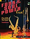 Funk & Soul Power Posaune: Play With The Band. Posaune. Ausgabe mit CD. (Chili Notes)