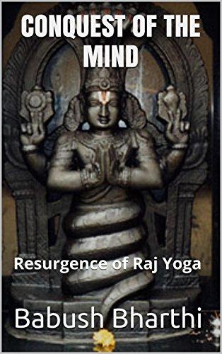 Babush Bharthi - Conquest of the Mind: Resurgence of Raj Yoga