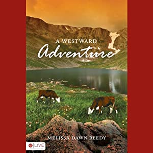 A Westward Adventure | [Melissa Dawn Reedy]
