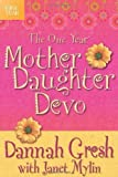 The One Year Mother-Daughter Devo by Gresh, Dannah 1st (first) Edition (12/20/2010)