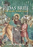 The Judas Brief: Who Really Killed Jesus? (0826489990) by Greenberg, Gary