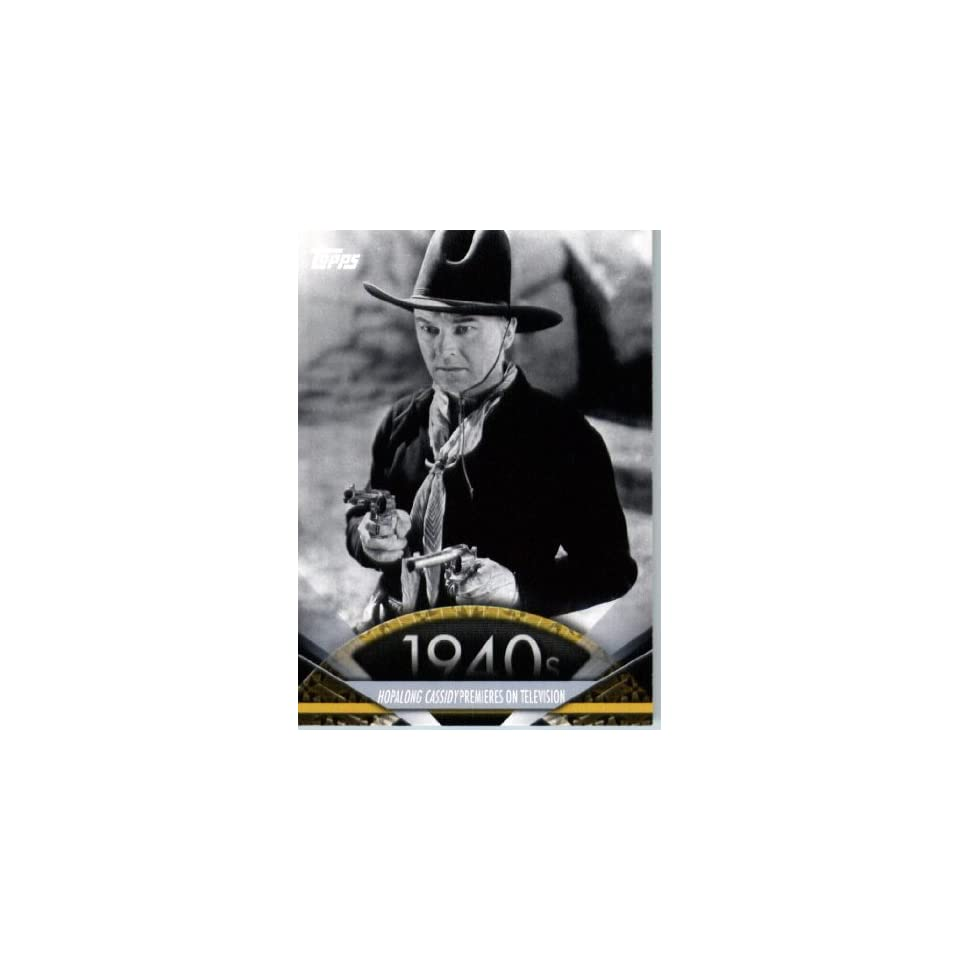 2011 Topps American Pie Card #22 Hopalong Cassidy Premieres on