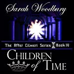 Children of Time: The After Cilmeri Series, Book 4   Sarah Woodbury