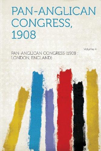 Pan-Anglican Congress, 1908 Volume 4