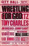 Wrestling for God