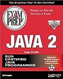 Java 2 Exam Prep (Exam: 310-025)