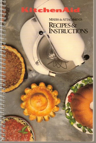 Kitchen Aid Mixers & Attachments Recipes & Instructions