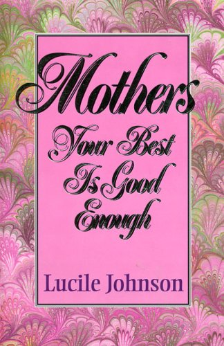 Mothers Your Best Is Good Enough