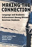 img - for Making the Connection: Language and Academic Achievement Among African American Students : Proceedings of a Conference of the Coalition on Language Diversity in Education book / textbook / text book