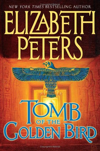 Tomb of the Golden Bird (Amelia Peabody Mysteries), ELIZABETH PETERS