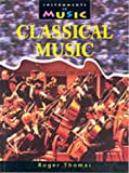 Classical Music (Instruments in Music) (0431088128) by Thomas, Roger