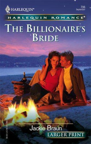 The Billionaire's Bride (Larger Print Romance), Jackie Braun