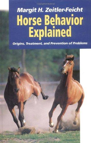 Horse Behavior Explained: Origins, Treatment, And Prevention Of Problems