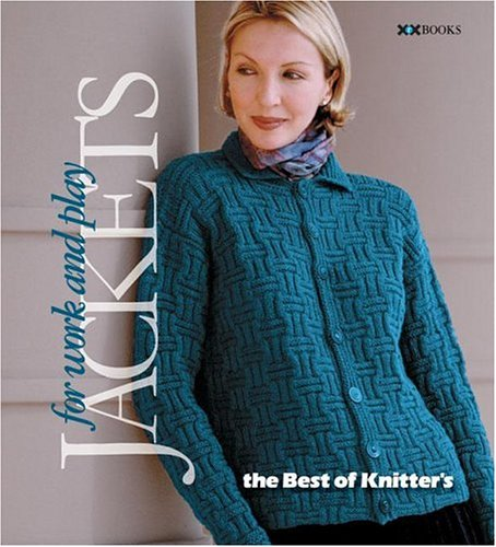 Jackets-For Work & Play (Best of Knitter's Magazine series)