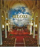 img - for The Diocese of Biloxi (Our Parishes, Our Missions, Our Faith) book / textbook / text book