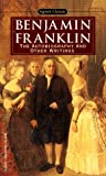 Benjamin Franklin: The Autobiography and Other Writings (Signet Classics)