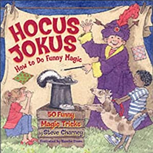 Hocus-Jokus: 50 Funny Magic Tricks Complete With Jokes