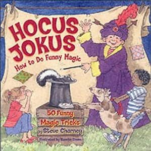 Hocus-Jokus: 50 Funny Magic Tricks Complete With Jokes
