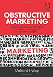img - for Obstructive Marketing: Restricting Distribution of Products and Services in the Age of Asymmetric Warfare book / textbook / text book