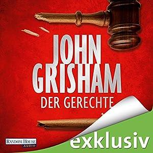 Der Gerechte Hörbuch von John Grisham Gesprochen von: Charles Brauer