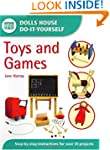 Toys and Games: Step-by-step Instruct...