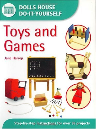 Toys and Games (Dolls House Do-It-Yourself)