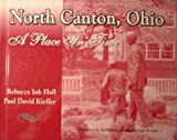 img - for North Canton, Ohio A Place in Time book / textbook / text book