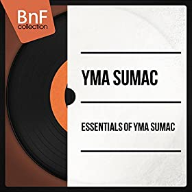 Essentials of Yma Sumac (Mono Version)