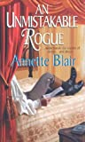AN Unmistakable Rogue (0821774689) by Blair, Annette