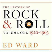 The History of Rock & Roll: Volume 1: 1920-1963 Audiobook by Ed Ward Narrated by David Colacci