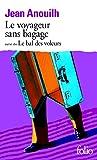 Le Voyageur sans Bagage suivi de Le Bal des Voleurs (Collection Folio) (French Edition)