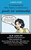 img - for A Man's Guide to Introducing His Wife, Partner or Girlfriend to Female Led Relationship by M Lyman Hill (2011-03-18) book / textbook / text book