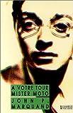 echange, troc John P. (John Phillips) Marquand - A votre tour, Mister Moto