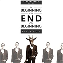 The Beginning of the End of the Beginning (       UNABRIDGED) by Anne Elliott Narrated by Marc Vietor