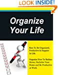 Organize Your Life, How To Be Organiz...