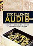 Excellence audio : Une compilation des meilleurs circuits d'Elektor en audio analogique ou numrique,  tubes ou  semiconducteurs
