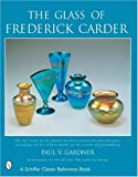 img - for The Glass of Frederick Carder book / textbook / text book