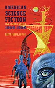 American Science Fiction: Five Classic Novels 1956-58 (Library of America) by Various and Gary K. Wolfe