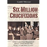 Six Million Crucifixionsby Gabriel Wilensky